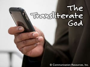 The Transliterate God