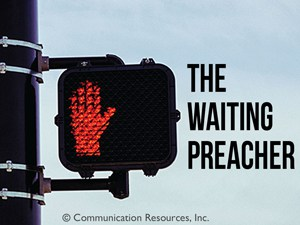 The Waiting Preacher