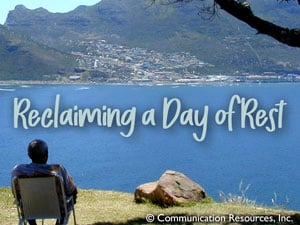 Reclaiming A Day Of Rest