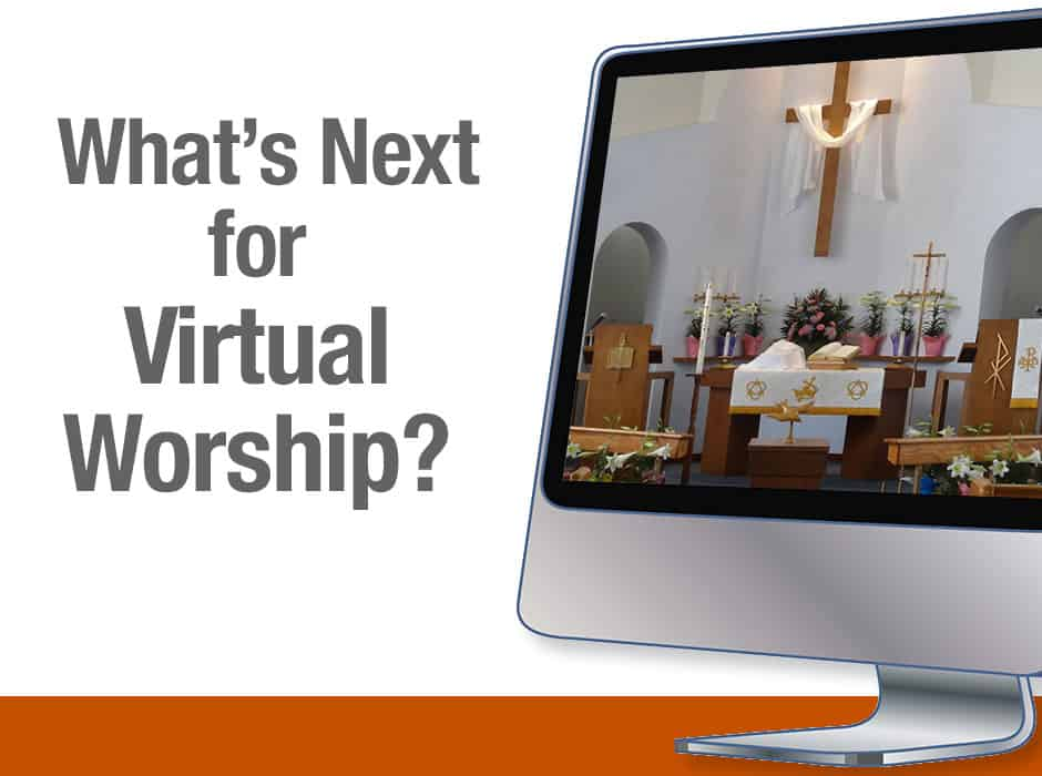 What's Next For Virtual Worship